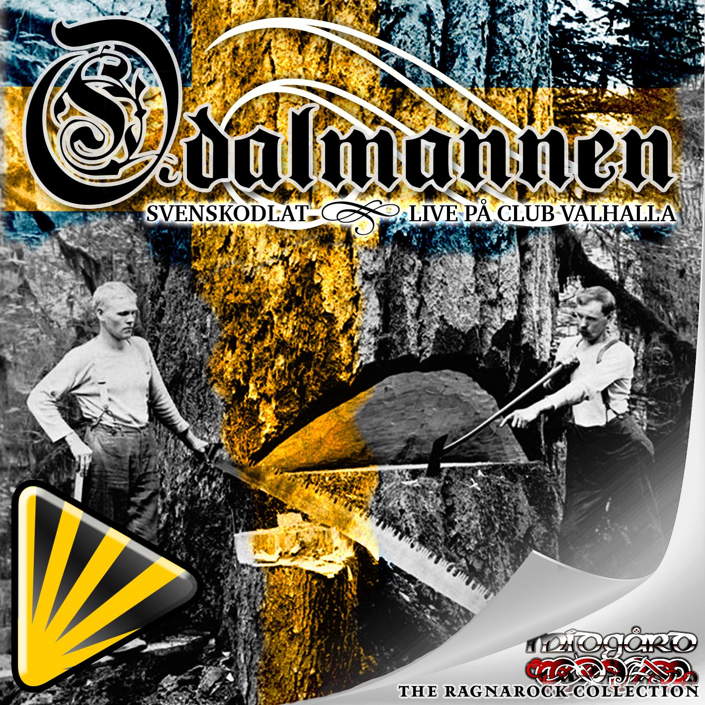 Odalmannen - Live club Vahalla