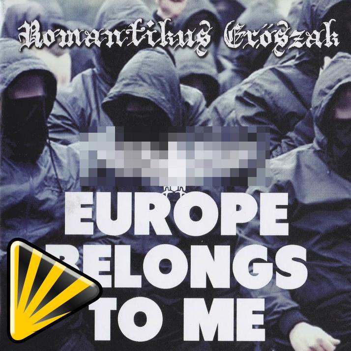 Romantikus Erőszak – Europe Belongs To Me